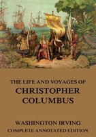 The Life And Voyages Of Christopher Columbus - Washington Irving