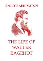 The Life of Walter Bagehot - Emily Barrington