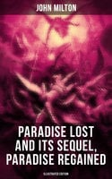 Paradise Lost and Its Sequel, Paradise Regained (Illustrated Edition) - John Milton