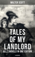 Tales of My Landlord - All 7 Novels in One Edition (Illustrated) - Walter Scott