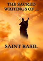 The Sacred Writings of Saint Basil - Saint Basil