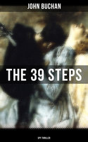 The 39 Steps (Spy Thriller) - John Buchan