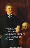 The Dance of Death - Ambrose Bierce,William Herman