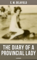 The Diary of a Provincial Lady (Illustrated) - E.M. Delafield