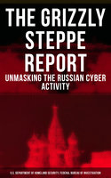 The Grizzly Steppe Report (Unmasking the Russian Cyber Activity) - U.S. Department of Homeland Security Federal Bureau of Investigation