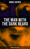 The Man With the Dark Beard (Murder Mystery Classic) - Annie Haynes