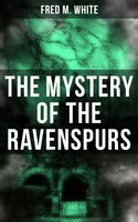 The Mystery of the Ravenspurs - Fred M. White