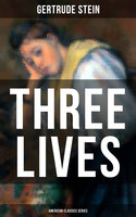 Three Lives (American Classics Series) - Gertrude Stein
