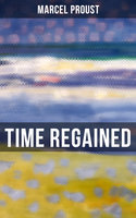 Time Regained - Marcel Proust