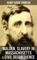 Walden, Slavery in Massachusetts & Civil Disobedience - Henry David Thoreau