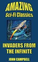 Invaders from the Infinite - John Campbell