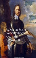 Woodstock; or, the Cavalier - Walter Scott