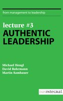 Lecture #3 - Authentic Leadership - David Rohrmann,Michael Hengl,Martin Sambauer