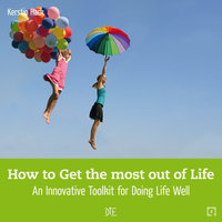 How to Get the Most Out of Life - Kerstin Hack