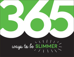 365 Ways to Be Slimmer: Inspiration and Motivation for Every Day - Summersdale Publishers