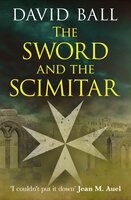 The Sword and the Scimitar - David W. Ball