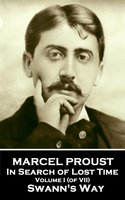 Swann's Way – In Search of Lost Time: Volume I - Marcel Proust