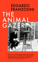 The Animal Gazer - Edgardo Franzosini