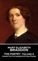 The Poetry: Volume II - Mary Elizabeth Braddon
