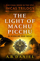 The Light of Machu Picchu - A. B. Daniel