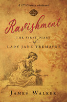 Ravishment: The First Diary of Lady Jane Tremayne - James Walker