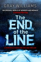 The End of the Line - Gray Williams