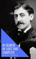In Search of Lost Time: The Complete Collection - Marcel Proust
