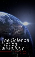 The Science Fiction anthology - Various authors, Ben Bova, Andre Norton, Philip K. Dick, Murray Leinster, Marion Zimmer Bradley, Harry Harrison, Lester del Rey, Fritz Leiber