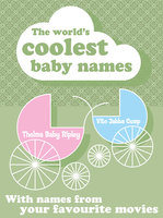 The Worlds Coolest Baby Names - Nicotext Publishing