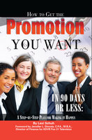 How to Get the Promotion You Want in 90 Days or Less - Lexi Schuh