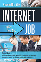How to Use the Internet to Get Your Next Job - Janet Nagle