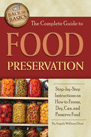 The Complete Guide to Food Preservation - Angela Williams-Duea