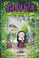 Ghoulia and the Mysterious Visitor (Book #2) - Barbara Cantini