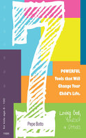 7 powerful tools that will change your child's life - Pepe Botto