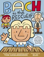 Bach to the Rescue!!! - Tom Angleberger