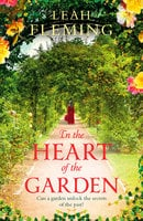 In the Heart of the Garden - Leah Fleming