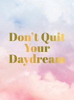 Don't Quit Your Daydream - Summersdale Publishers