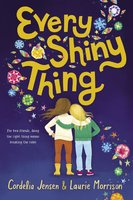 Every Shiny Thing - Cordelia Jensen,Laurie Morrison