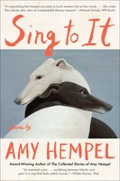 Sing to It - Amy Hempel