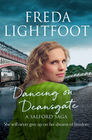 Dancing on Deansgate - Freda Lightfoot