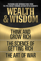 Wealth & Wisdom: Think and Grow Rich; The Science of Getting Rich, The Art of War - Napoleon Hill,Wallace D. Wattles,Sun Tzu