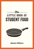 The Little Book of Student Food - Alastair Williams