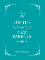 Top Tips for New Parents - Verity Davidson
