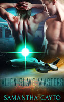 Alien Slave Masters: Part Two: A Box Set - Samantha Cayto