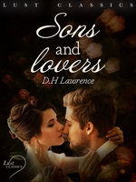 LUST Classics: Sons and Lovers - D.H. Lawrence