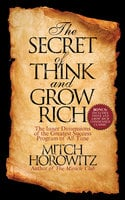 The Secret of Think and Grow Rich: The Inner Dimensions of the Greatest Success Program of All Time - Mitch Horowitz