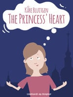 The Princess Heart - Kåre Bluitgen