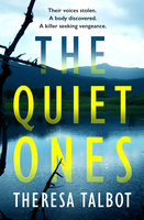 The Quiet Ones - Theresa Talbot