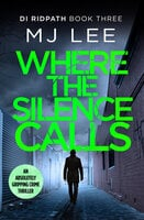 Where the Silence Calls - M.J. Lee