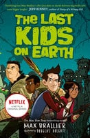The Last Kids on Earth - Max Brallier